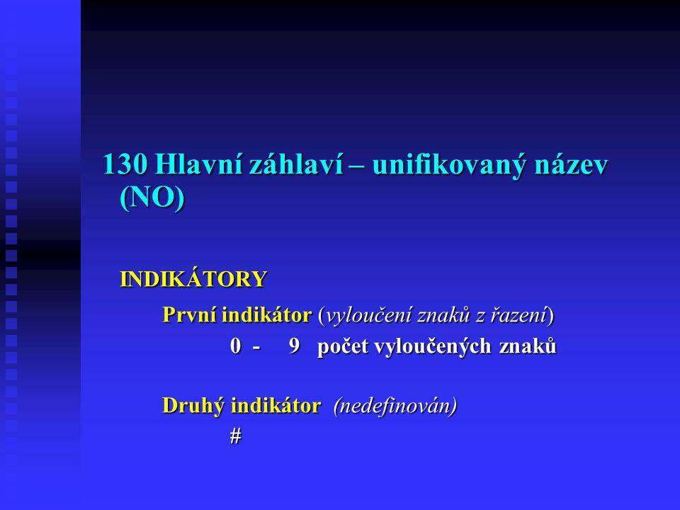 130 Hlavní záhlaví – unifikovaný název (NO)
