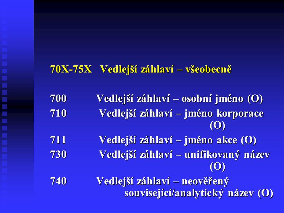 70X-75X Vedlejší záhlaví – všeobecně