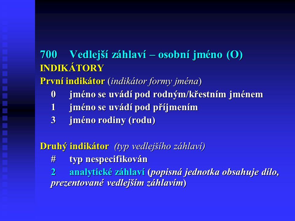 700 Vedlejší záhlaví – osobní jméno (O)