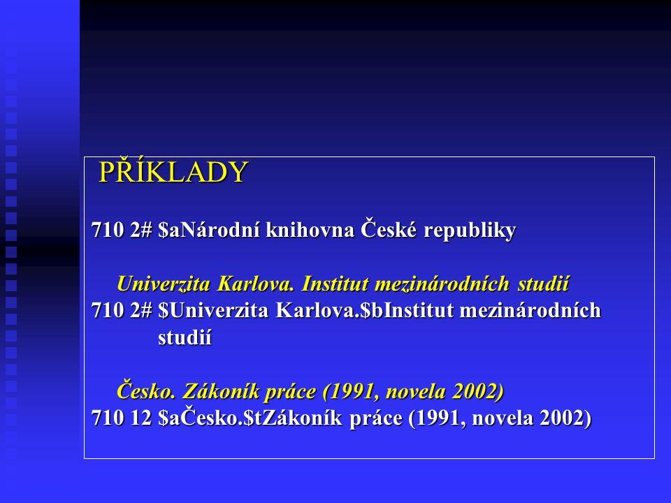 PŘÍKLADY 710 2# $aNárodní knihovna České republiky