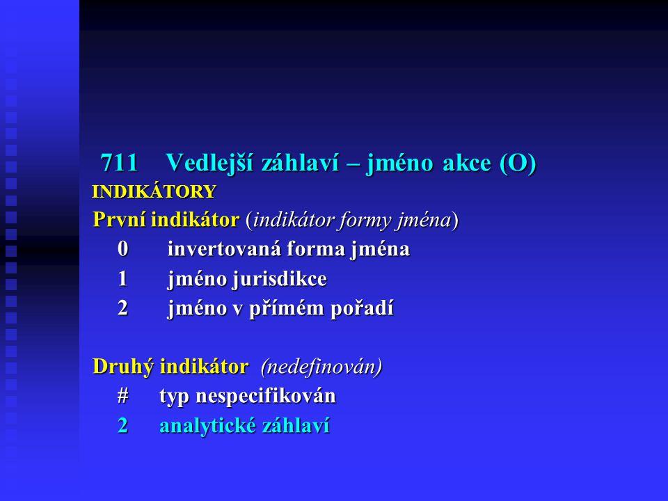711 Vedlejší záhlaví – jméno akce (O)