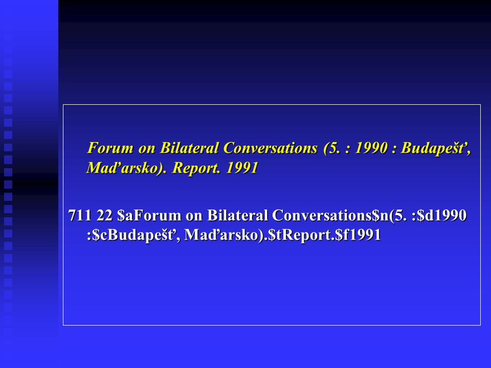 Forum on Bilateral Conversations (5. : 1990 : Budapešť, Maďarsko)