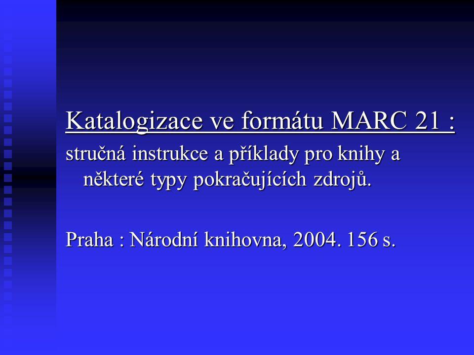Katalogizace ve formátu MARC 21 :