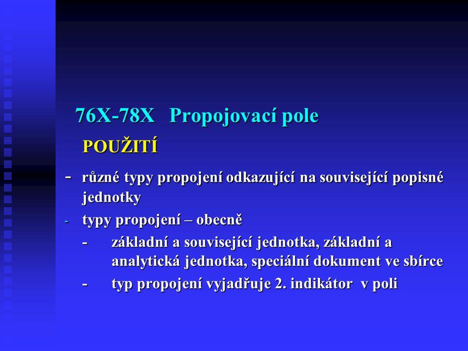 - různé typy propojení odkazující na související popisné jednotky