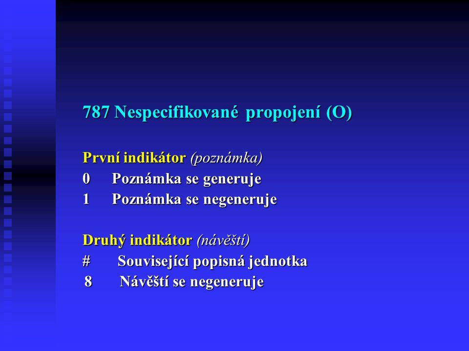 787 Nespecifikované propojení (O)