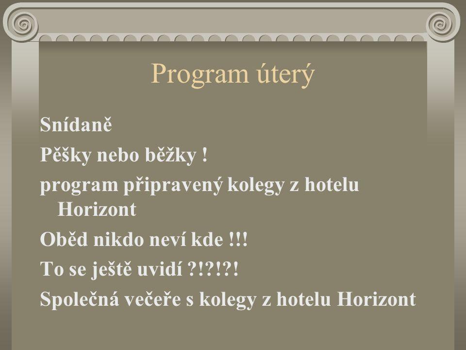 Program úterý Snídaně Pěšky nebo běžky !