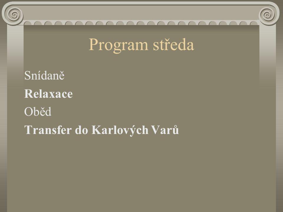 Program středa Snídaně Relaxace Oběd Transfer do Karlových Varů