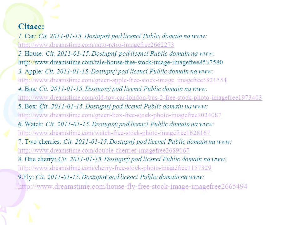 Citace: 1. Car: Cit. 2011-01-15. Dostupný pod licencí Public domain na www: http://www.dreamstime.com/auto-retro-imagefree2662273.