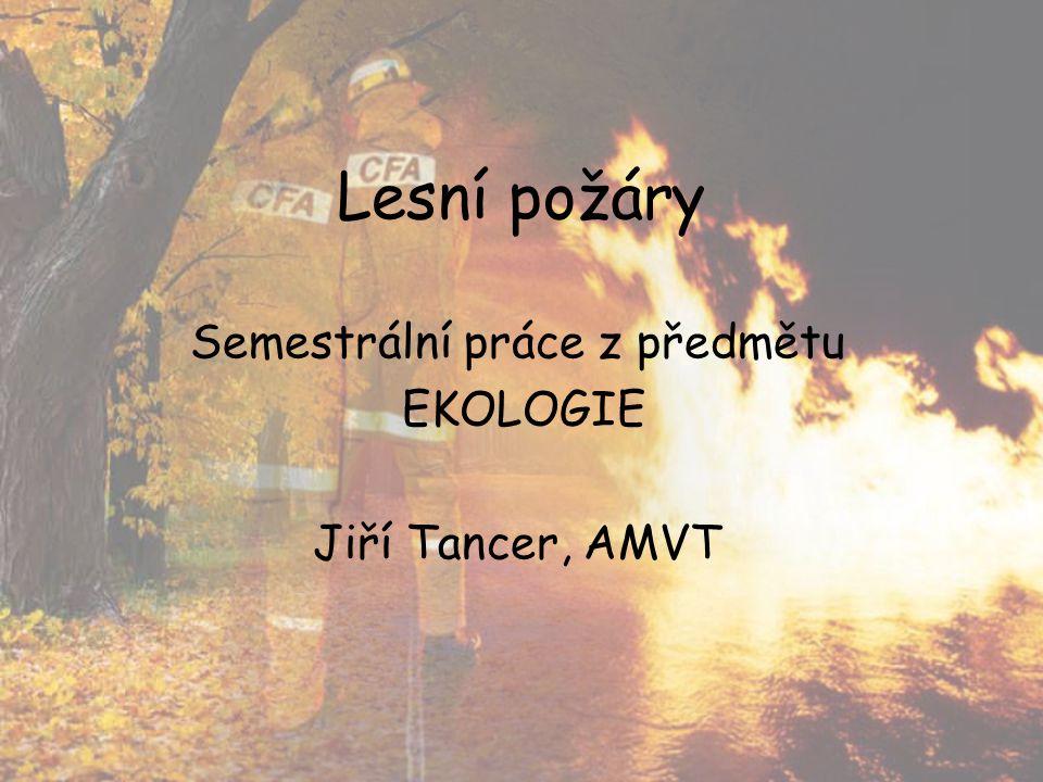 Semestrální práce z předmětu EKOLOGIE Jiří Tancer, AMVT