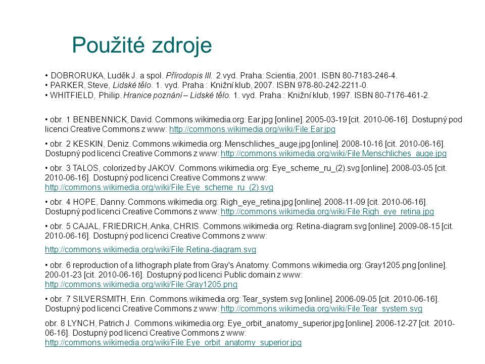 Použité zdroje DOBRORUKA, Luděk J. a spol. Přírodopis III. 2.vyd. Praha: Scientia, 2001. ISBN 80-7183-246-4.