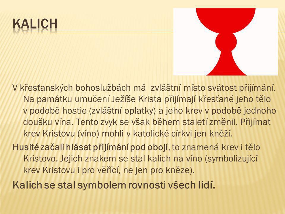 kalich Kalich se stal symbolem rovnosti všech lidí.