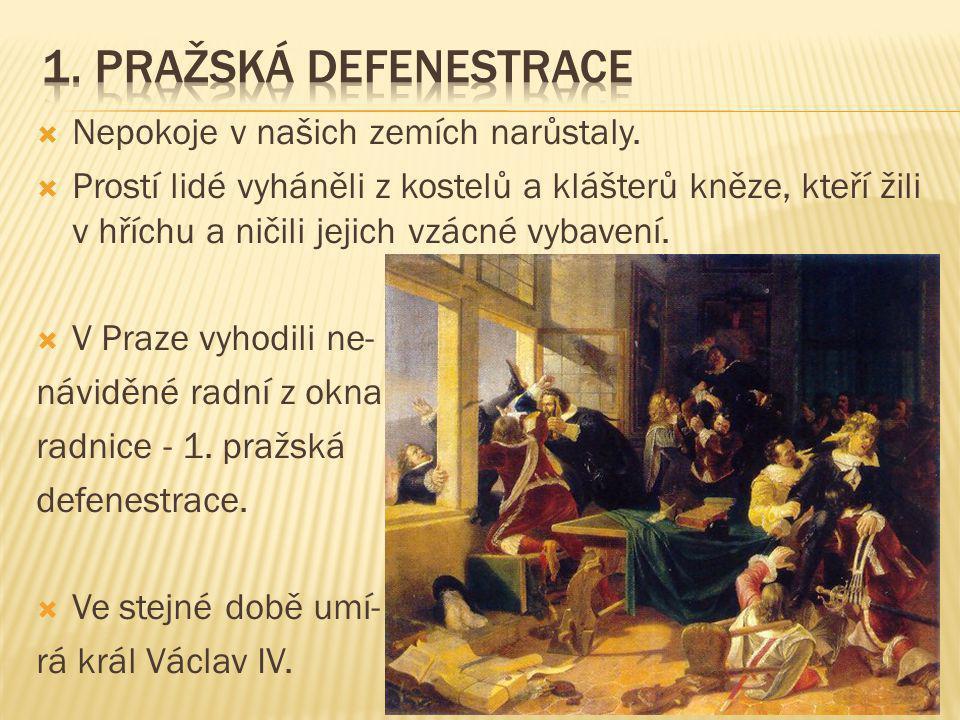 1. Pražská defenestrace Nepokoje v našich zemích narůstaly.