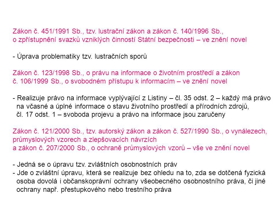 Zákon č. 451/1991 Sb., tzv. lustrační zákon a zákon č. 140/1996 Sb.,