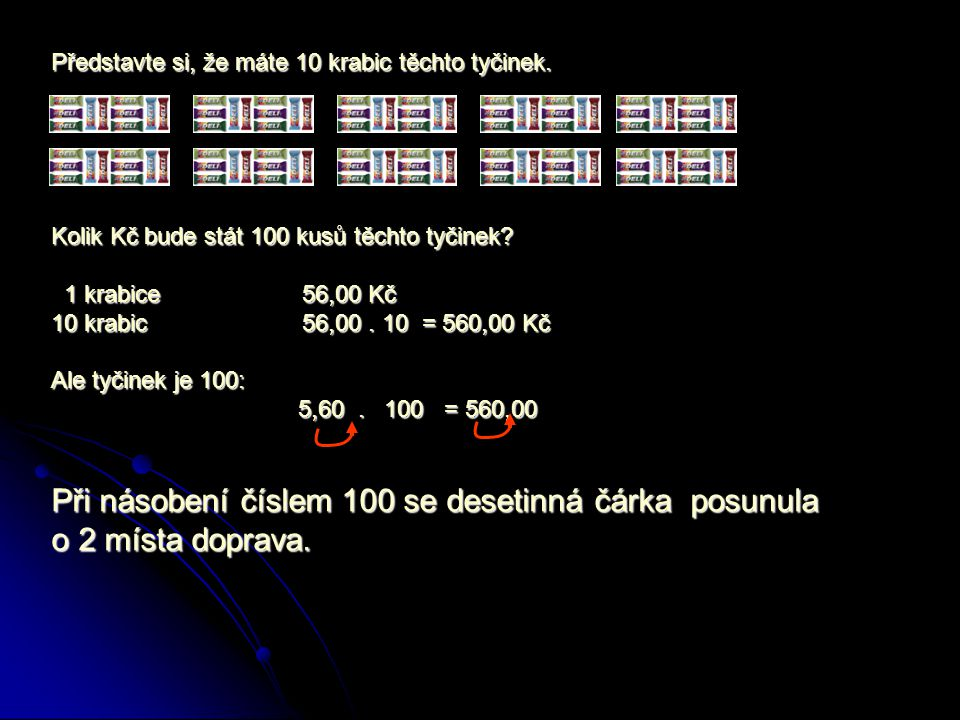 Při násobení číslem 100 se desetinná čárka posunula o 2 místa doprava.