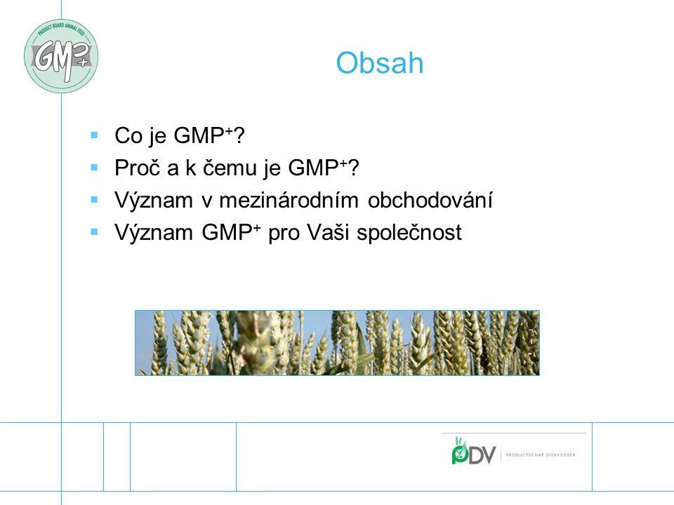 Obsah Co je GMP+ Proč a k čemu je GMP+