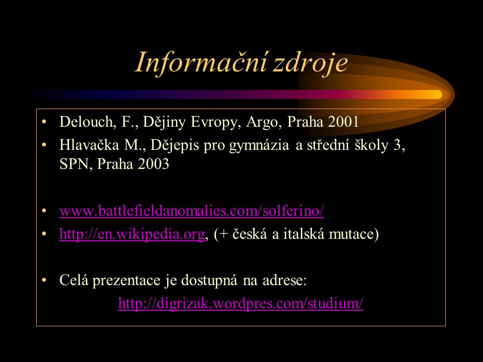 Informační zdroje Delouch, F., Dějiny Evropy, Argo, Praha 2001