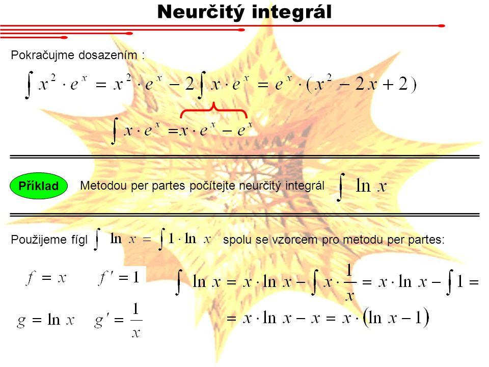 Neurčitý integrál Pokračujme dosazením : Příklad