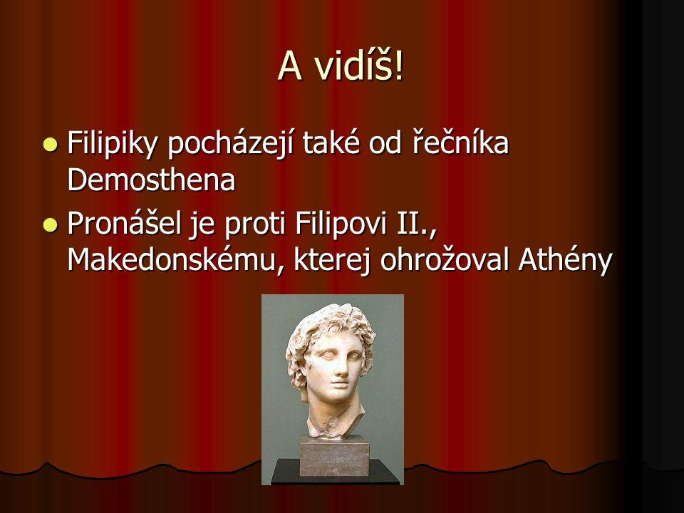 A vidíš! Filipiky pocházejí také od řečníka Demosthena