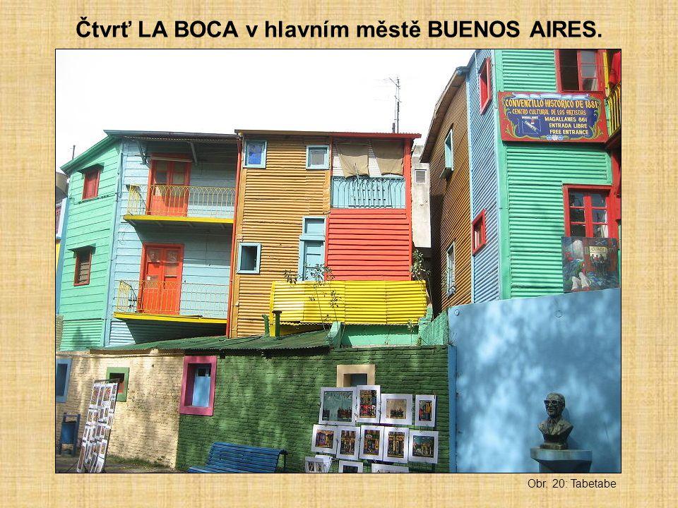 Čtvrť LA BOCA v hlavním městě BUENOS AIRES.