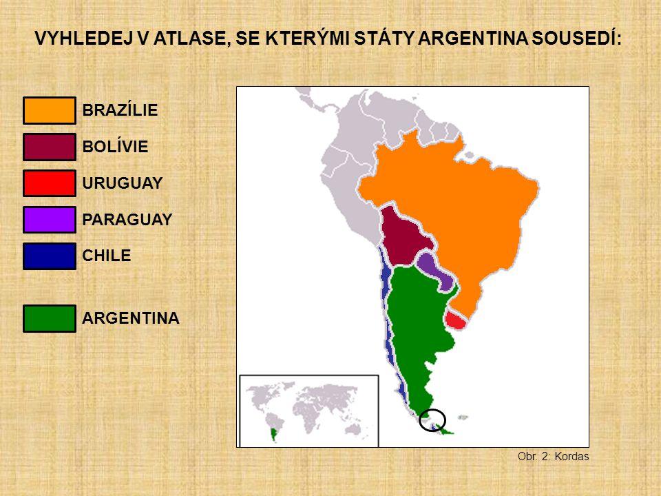 VYHLEDEJ V ATLASE, SE KTERÝMI STÁTY ARGENTINA SOUSEDÍ: