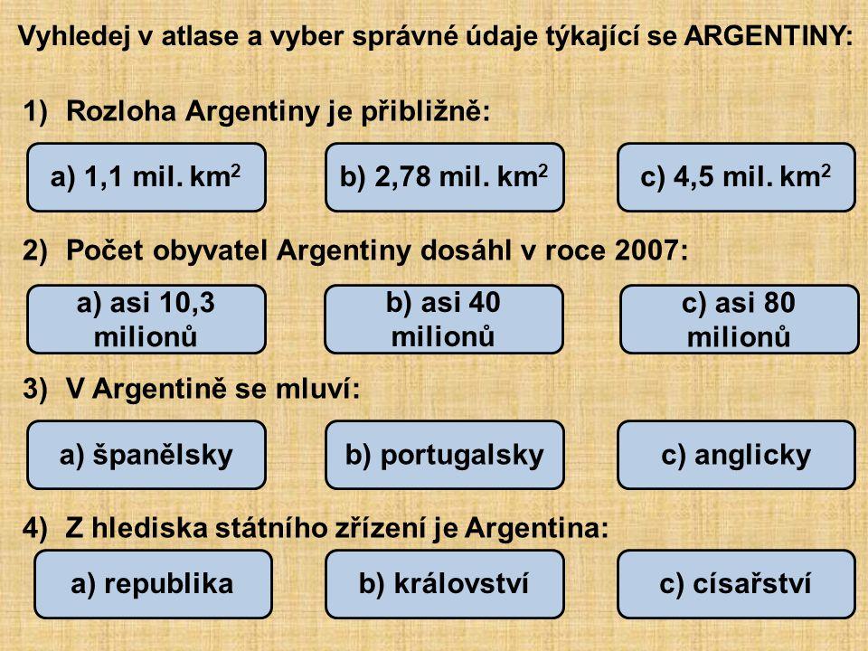 Rozloha Argentiny je přibližně: