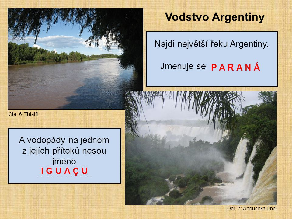 Vodstvo Argentiny Najdi největší řeku Argentiny.