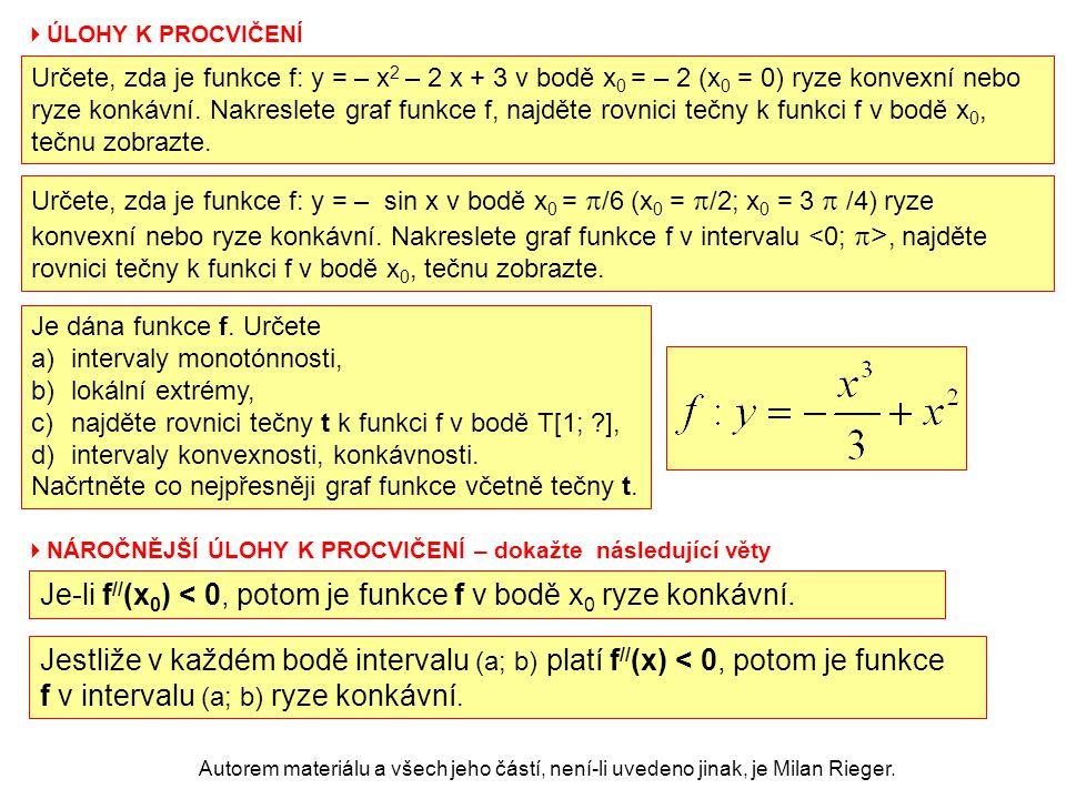 Je-li f//(x0) < 0, potom je funkce f v bodě x0 ryze konkávní.
