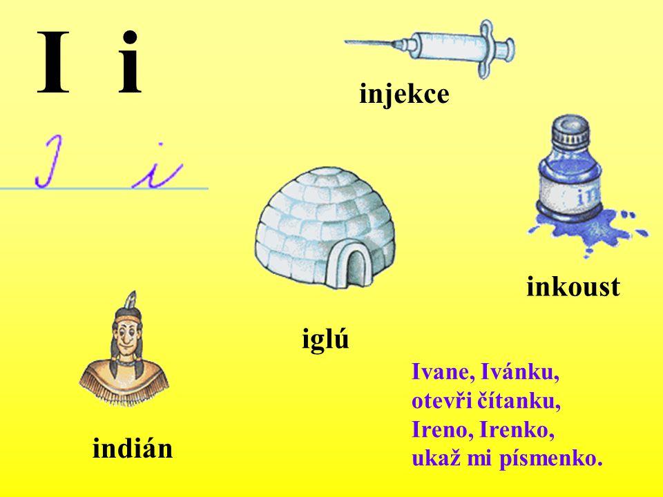 I i injekce inkoust iglú indián