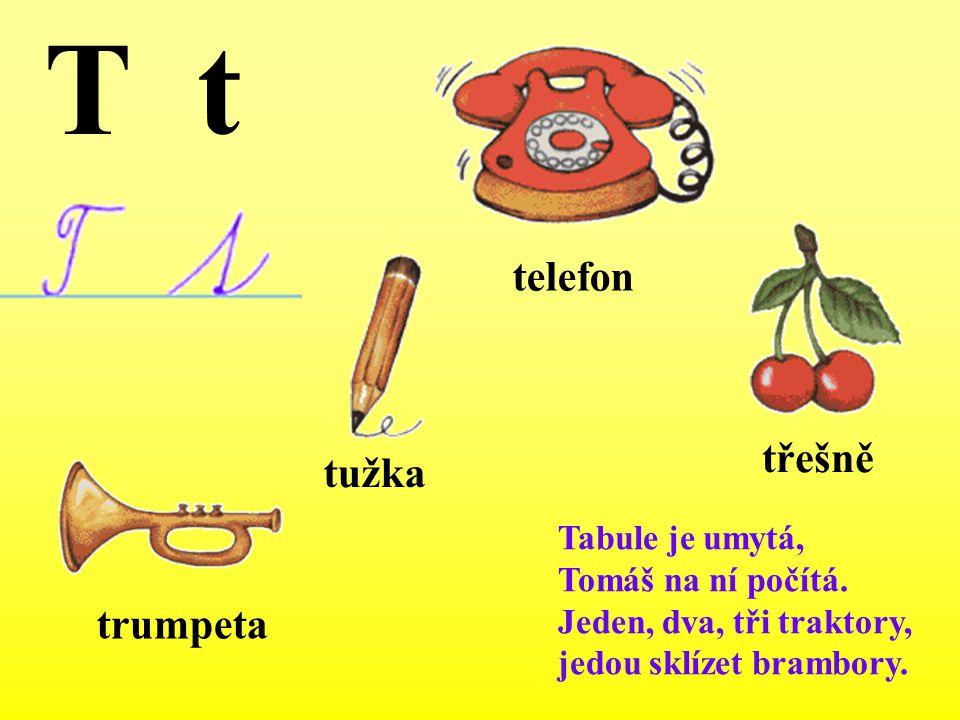 T t telefon třešně tužka trumpeta