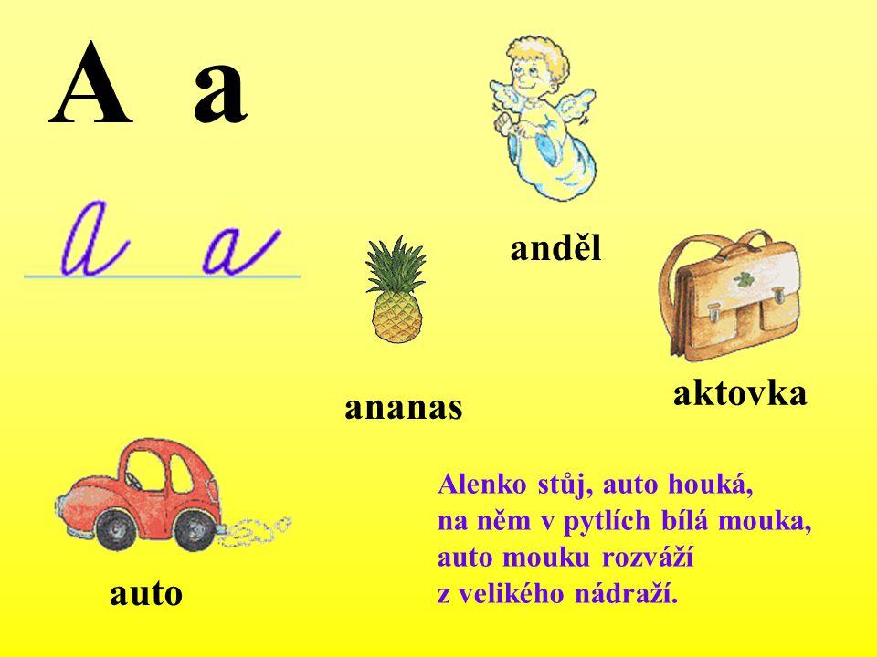 A a anděl aktovka ananas auto