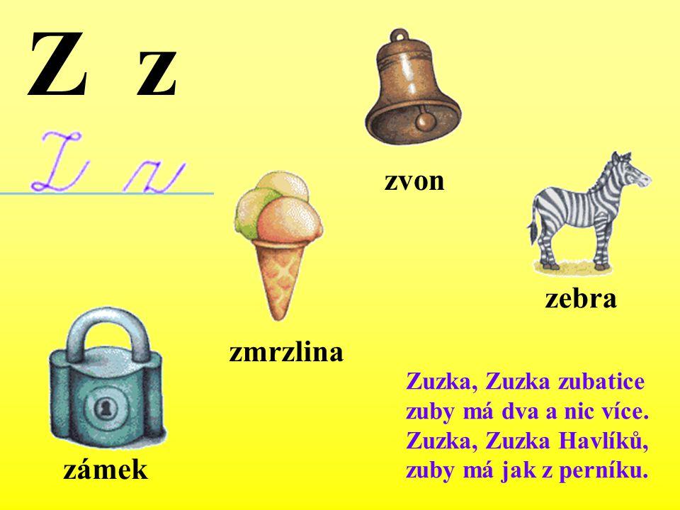 Z z zvon zebra zmrzlina zámek Zuzka, Zuzka zubatice