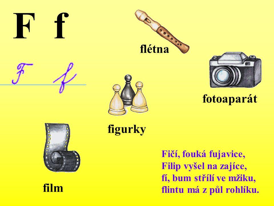 F f flétna fotoaparát figurky film Fičí, fouká fujavice,