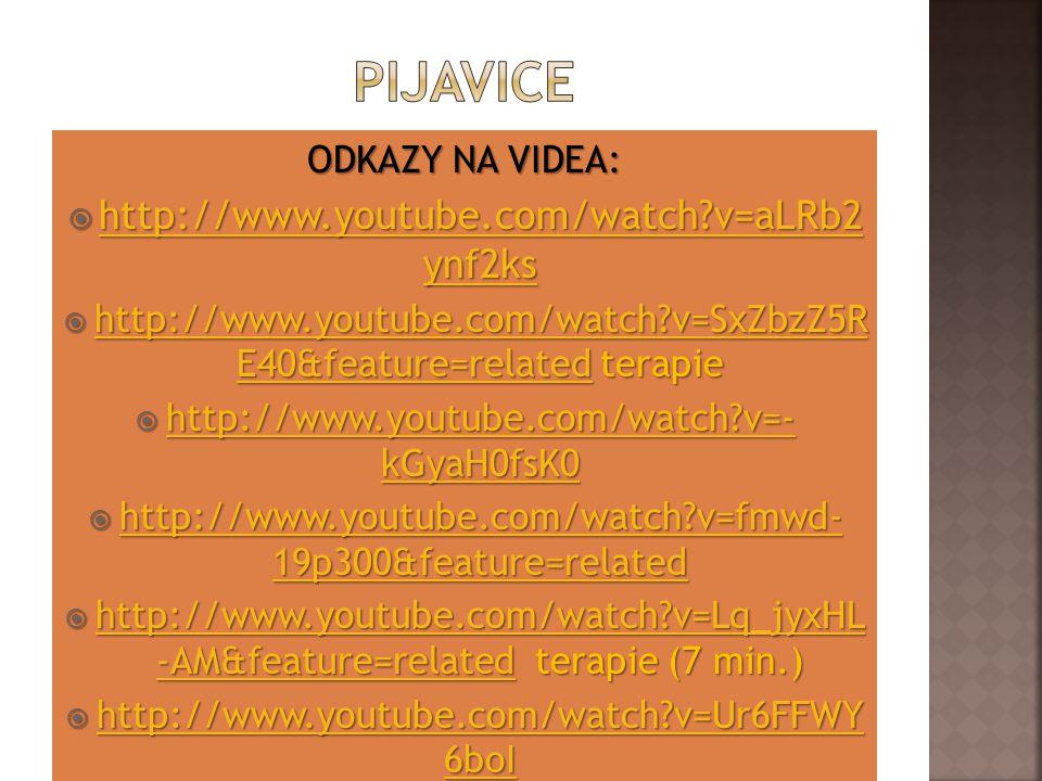 pijavice http://www.youtube.com/watch v=aLRb2 ynf2ks ODKAZY NA VIDEA: