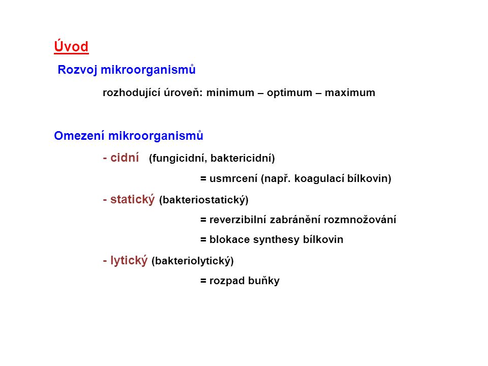 Rozvoj mikroorganismů rozhodující úroveň: minimum – optimum – maximum