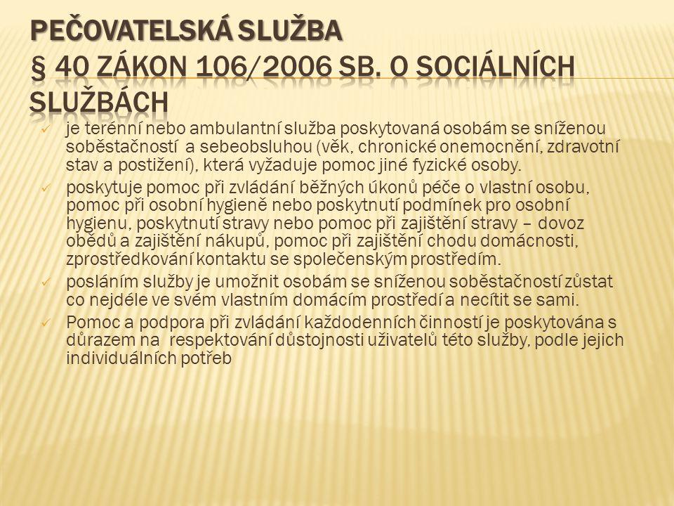 PEČOVATELSKÁ SLUŽBA § 40 zákon 106/2006 Sb. O sociálních službách