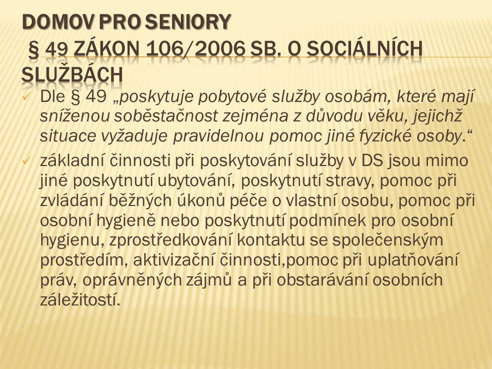 DOMOV PRO SENIORY § 49 zákon 106/2006 Sb. O sociálních službách