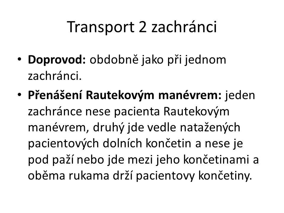 Transport 2 zachránci Doprovod: obdobně jako při jednom zachránci.