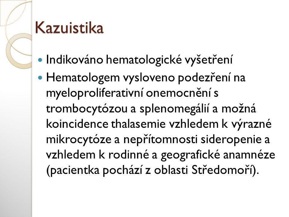 Kazuistika Indikováno hematologické vyšetření