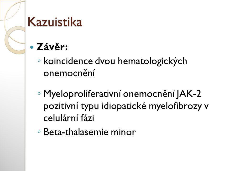 Kazuistika Závěr: koincidence dvou hematologických onemocnění
