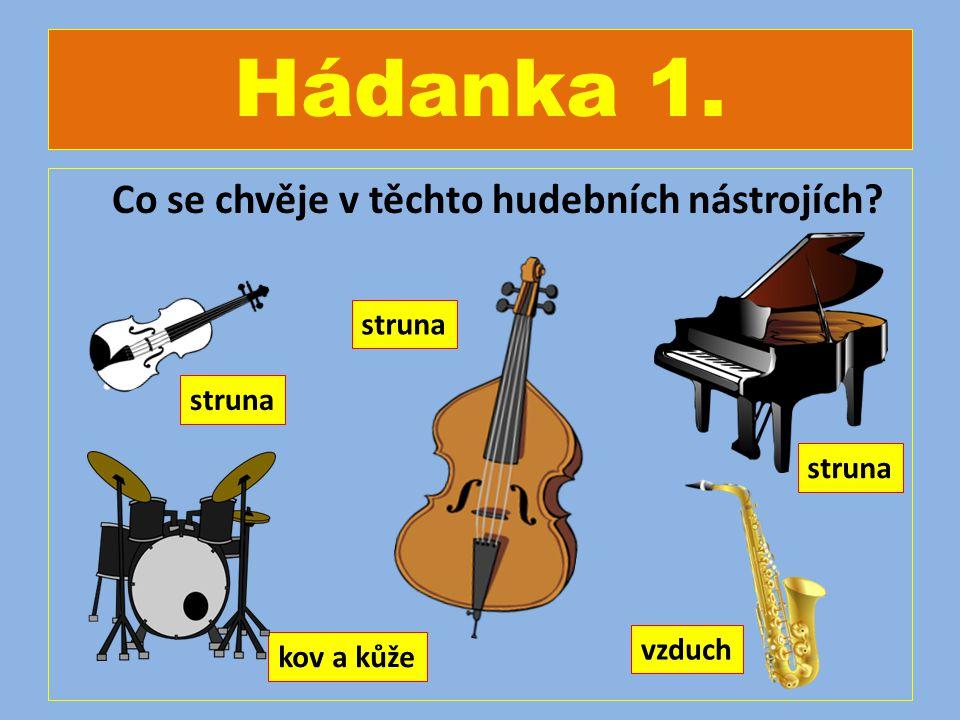 Co se chvěje v těchto hudebních nástrojích