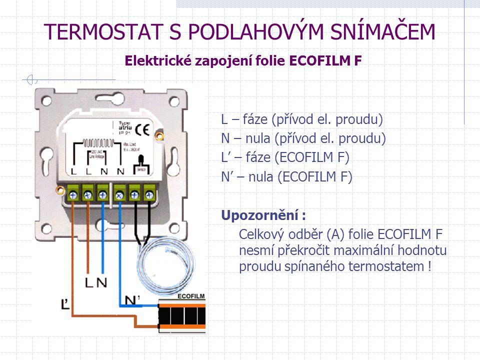 TERMOSTAT S PODLAHOVÝM SNÍMAČEM Elektrické zapojení folie ECOFILM F