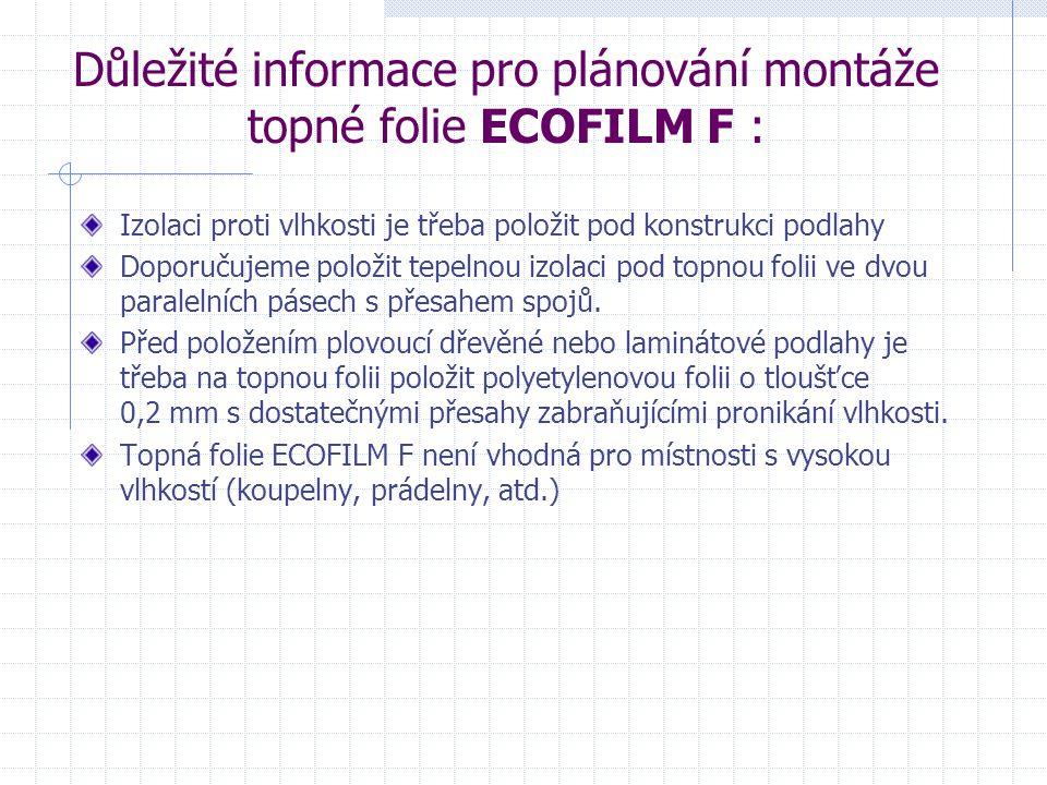 Důležité informace pro plánování montáže topné folie ECOFILM F :