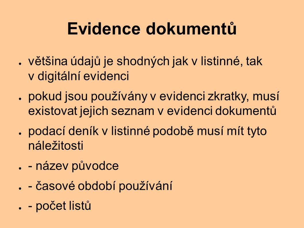 Evidence dokumentů většina údajů je shodných jak v listinné, tak v digitální evidenci.