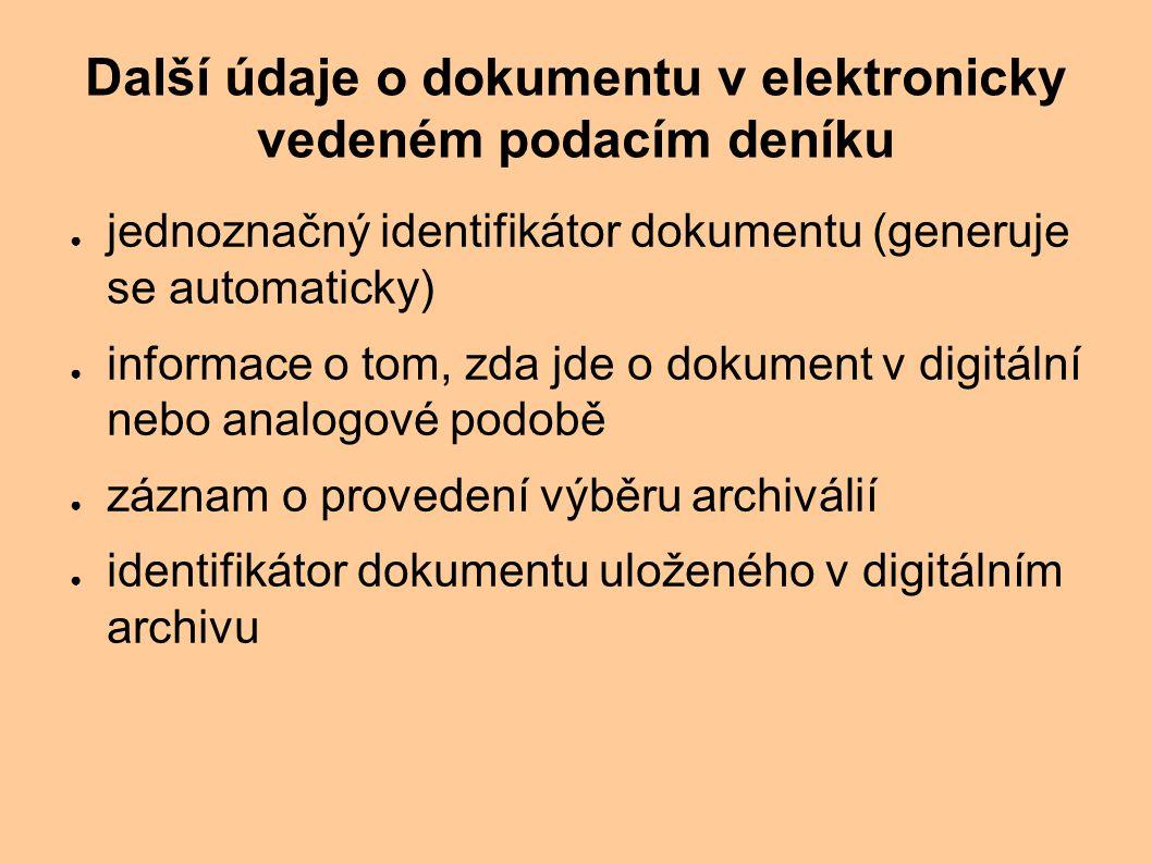 Další údaje o dokumentu v elektronicky vedeném podacím deníku
