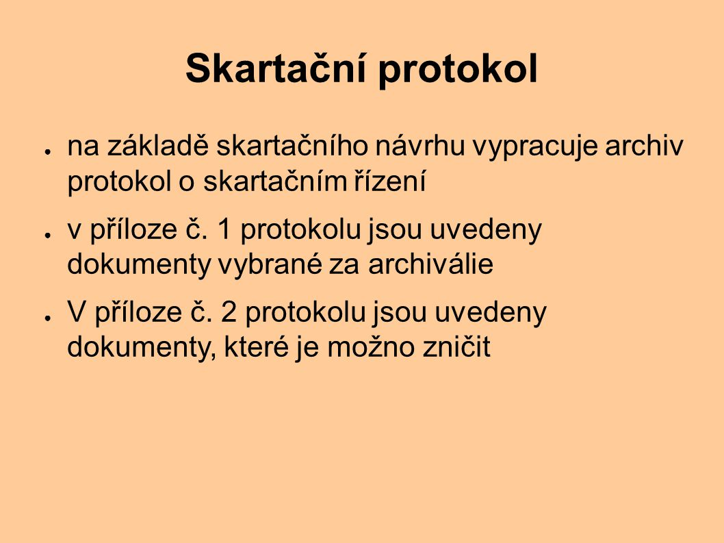 Skartační protokol na základě skartačního návrhu vypracuje archiv protokol o skartačním řízení.