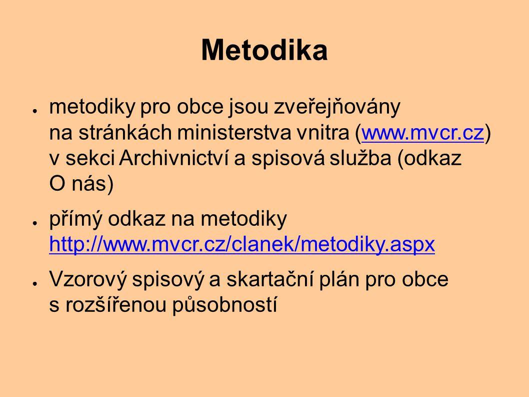 Metodika metodiky pro obce jsou zveřejňovány na stránkách ministerstva vnitra (www.mvcr.cz) v sekci Archivnictví a spisová služba (odkaz O nás)