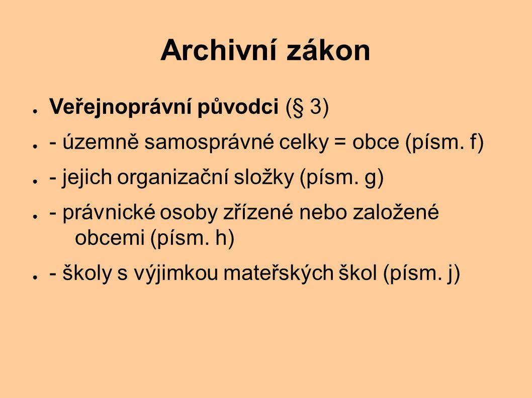 Archivní zákon Veřejnoprávní původci (§ 3)