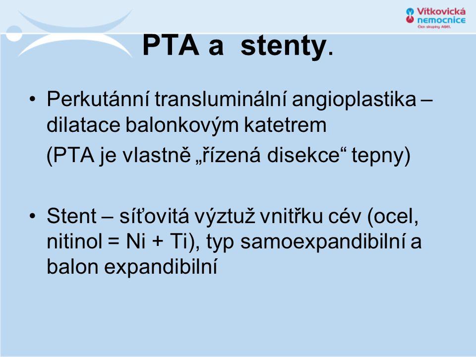 """PTA a stenty. Perkutánní transluminální angioplastika – dilatace balonkovým katetrem. (PTA je vlastně """"řízená disekce tepny)"""