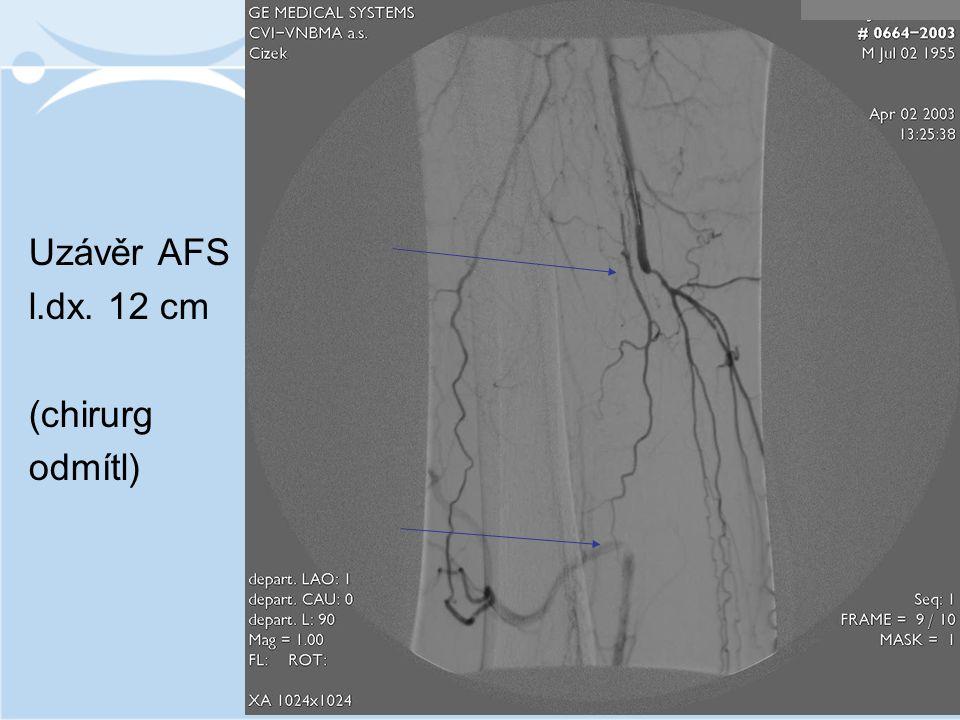 Uzávěr AFS l.dx. 12 cm (chirurg odmítl)
