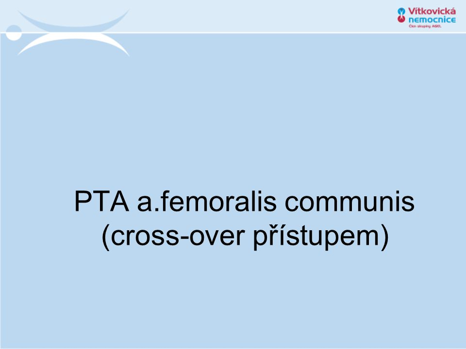 PTA a.femoralis communis (cross-over přístupem)